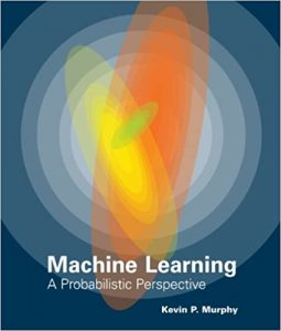 Machine Learning a probabilistic perspective